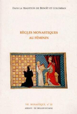 Règles monastiques au féminin : Dans la tradition de Benoît et Colomban
