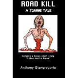 Road Kill: A Zombie Taleby Anthony Giangregorio
