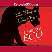 The Prague Cemetery (       UNABRIDGED) by Umberto Eco Narrated by George Guidall