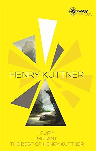 Fury / Mutant / The Best of Henry Kuttner