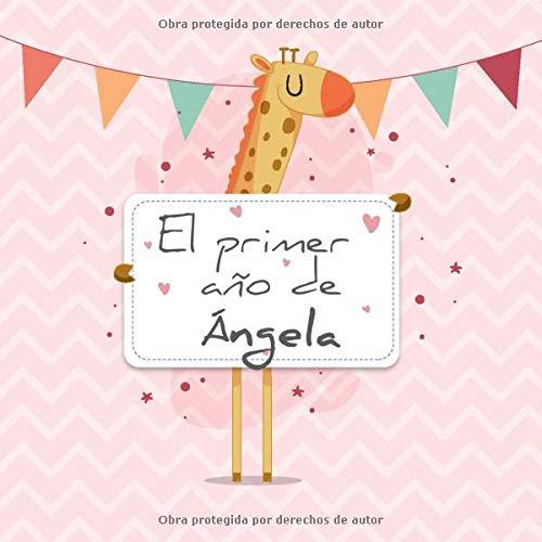 El primer año de Ángela El álbum de mi bebé  [Publishing, BabyMemories ES] (Tapa Blanda)