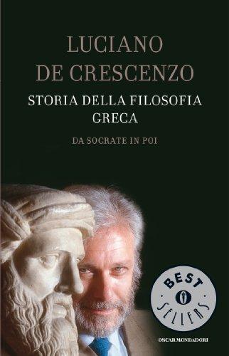 Storia della filosofia greca   Da Socrate in poi Oscar bestsellers Vol 89 PDF