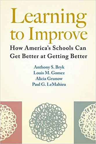 Learning to Improve: How America?s Schools Can Get Better at Getting Better
