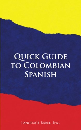 Quick Guide to Colombian Spanish (Spanish Vocabulary Quick Guides)