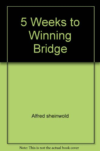 Title: 5 Weeks to Winning Bridge