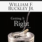 Getting It Right | [William F. Buckley]