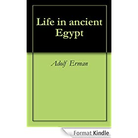 Life in ancient Egypt (English Edition)