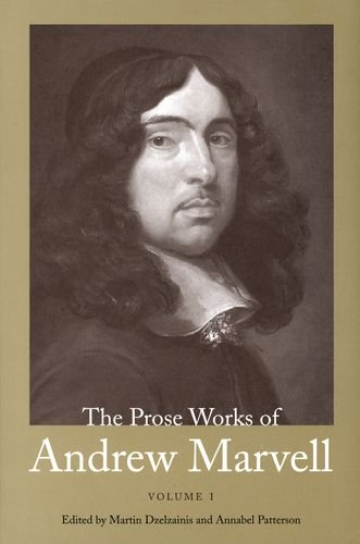 The Prose Works of Andrew Marvell (Volume 1)
