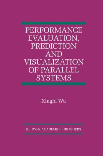 Performance Evaluation, Prediction and Visualization of Parallel Systems (The International Series on Asian Studies in Computer and Information Science)