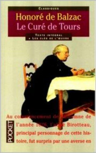 Honore de Balzac - Les Celibataires (deuxieme histoire) Le Cure de Tours illustré (French Edition)