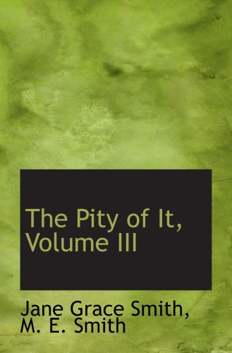 The Pity of It, Volume III