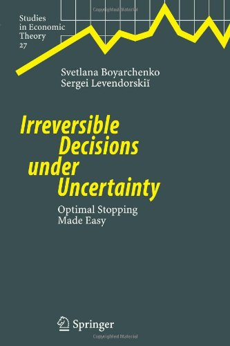 Irreversible Decisions under Uncertainty: Optimal Stopping Made Easy (Studies in Economic Theory)