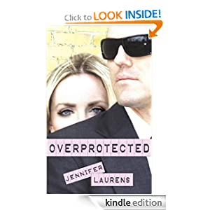 """<strong>Kids Corner at Kindle Nation Daily – 8th Grader Elizabeth D. Reviews <em>OVERPROTECTED</em>, by Jennifer Laurens: """"It is an example of how you must fight for what you believe is right.""""</strong>"""