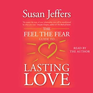 The Feel the Fear Guide to Lasting Love Audiobook