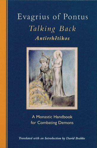Evagrius Of Pontus: Talking Back: A Monastic Handbook For Combating Demons (Cistercian Studies)