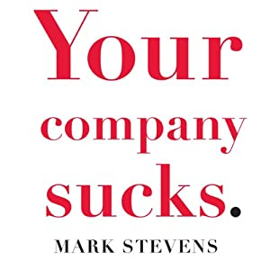 Your Company Sucks | [Mark Stevens]