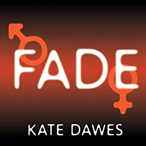 Fade: Into You, Into Me, Into Always | [Kate Dawes]