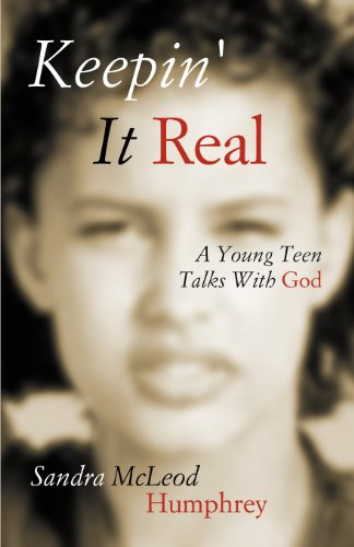 Keepin' It Real: A Young Teen Talks With God