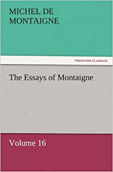 the essays of michel de montaigne amazon