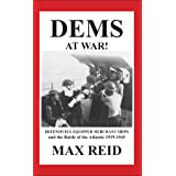 DEMS at War! Defensively Equipped Merchant Ships and the battle of the Atlantic 1939-1945 (Mens' Culture and History)by Max Reid