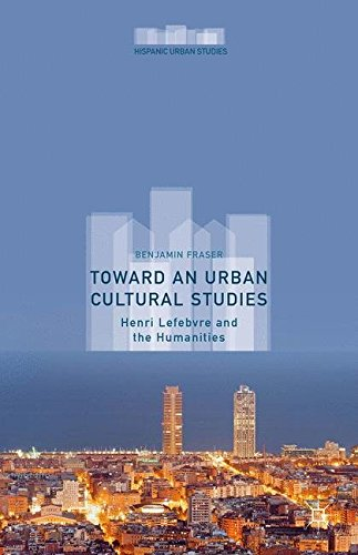 Toward an Urban Cultural Studies (Hispanic Urban Studies)
