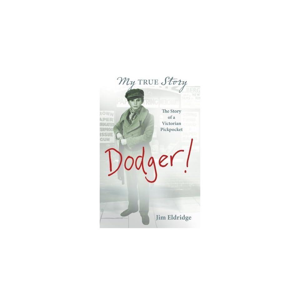 Dodger (My True Story) [Paperback] Jim Eldridge Books