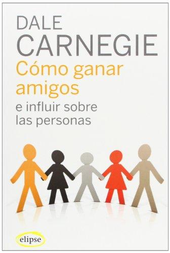 Como Ganar Amigos E Influir Sobre Las Personas descarga pdf epub mobi fb2