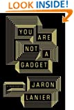 You Are Not a Gadget: A Manifesto