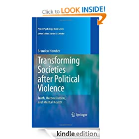 Transforming Societies after Political Violence: Truth, Reconciliation, and Mental Health (Peace Psychology Book Series)