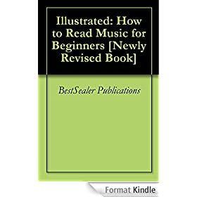 Illustrated: How to Read Music for Beginners [Newly Revised Book] (English Edition)