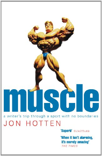 Muscle: A Writer's Trip Through a Sport with No Boundaries