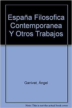 Contemporanea Y Otros Trabajos: Ángel Ganivet: Amazon.com: Books