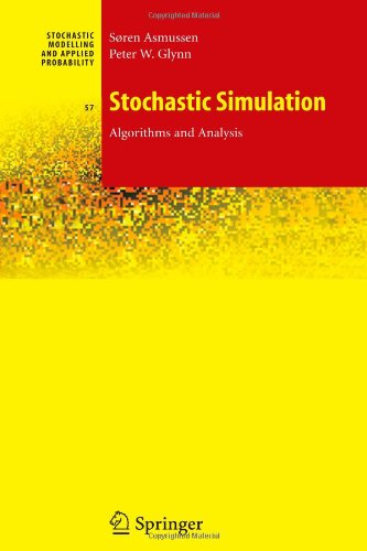 Stochastic Simulation: Algorithms and Analysis (Stochastic Modelling and Applied Probability)