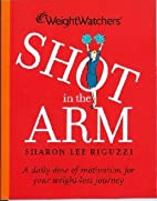 Weight Watchers Shot in the Arm by SHARON…