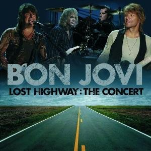 Bon Jovi - Lost Highway-the Concert - Zortam Music