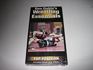 Dan Gable's Wrestling Essentials: Top Position [VHS]