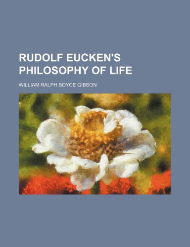 Rudolf Eucken's Philosophy of Life