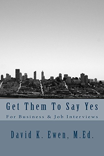 get-them-to-say-yes-for-business-job-interviews-english-edition