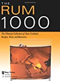 img - for The Rum 1000: The Ultimate Collection of Rum Cocktails, Recipes, Facts, and Resources book / textbook / text book