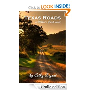 Free Kindle Book: Texas Roads (A Miller's Creek Novel), by Cathy Bryant. Publisher: WordVessel Press (October 19, 2010)