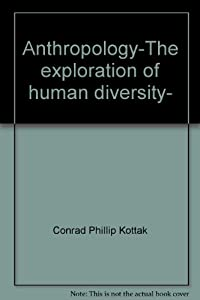 anthropology: the exploration of human diversity essay Social and cultural anthropology is the comparative study of culture and human societies anthropologists seek an understanding of human kind in all its diversity this understanding is reached through the study of societies and cultures and the exploration of the general principlesof social andcultural life.