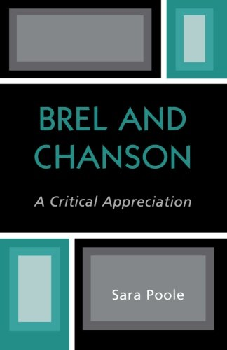 Brel and Chanson: A Critical Appreciation