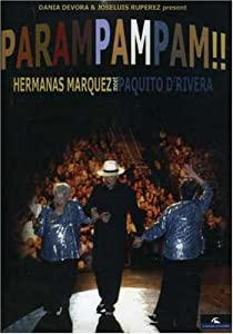Parampampam!!: Hermanas Marquez Meet Paquito D'Rivera
