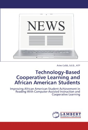 Technology-Based Cooperative Learning and African American Students: Improving African American Student Achievement in R