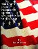 The Forty Four Presidents of the United States of America Pat O'Brien