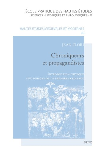 Chroniqueurs et propagandistes : Introduction critique aux sources de la première croisade