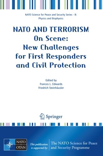 NATO And Terrorism: On Scene: New Challenges for First Responders and Civil Protection (NATO Science for Peace and Secur