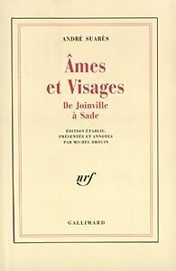 Ames et visages, XIIIe-XVIIe si�cle par Andr� Suar�s