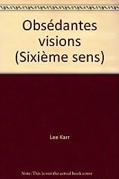 Obsédantes visions