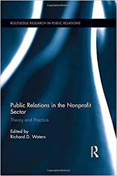 Public Relations In The Nonprofit Sector: Theory And Practice (Routledge Research In Public Relations)